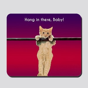 Hang In There Baby Kitten Mousepad