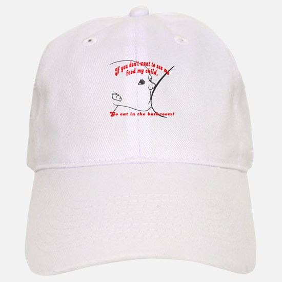 YOU eat in the bathroom! Baseball Baseball Cap