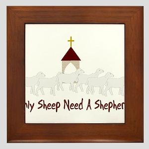 Only Sheep Need A Shepherd Framed Tile