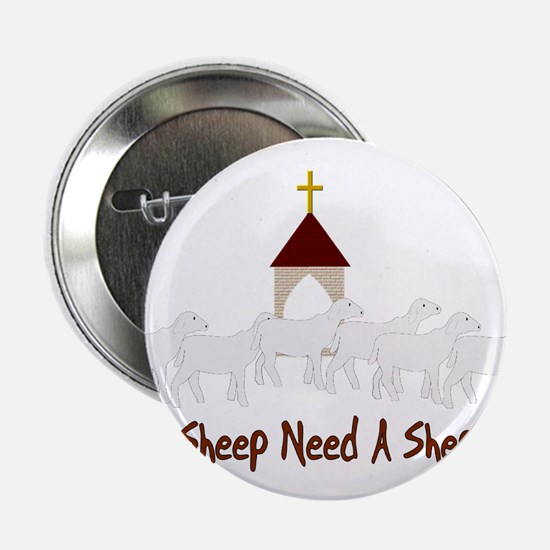 """Only Sheep Need A Shepherd 2.25"""" Button"""