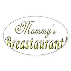 Mommy's Breastaurant! Oval Decal