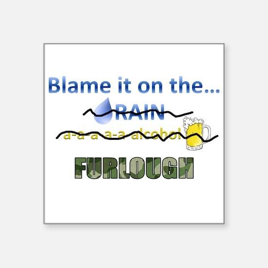 Blame it on the Furlough Sticker
