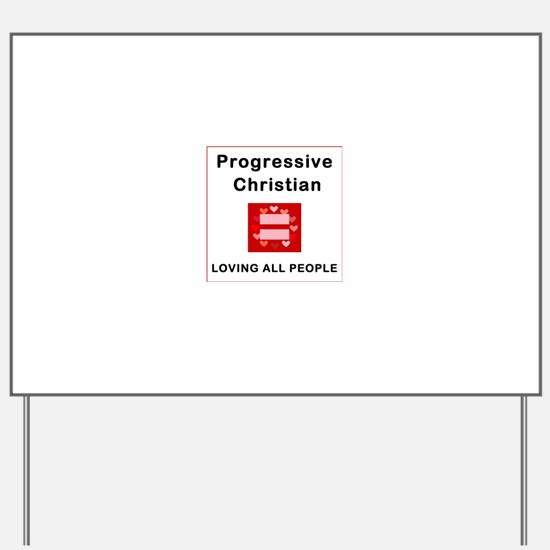 Progressive Christian Mean Loving All Pe Yard Sign