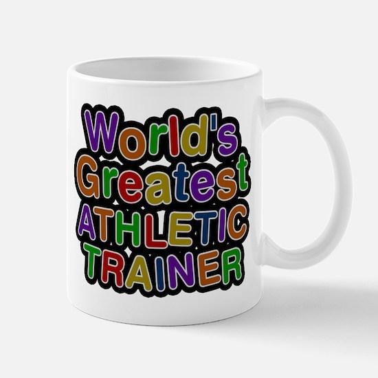 Worlds Greatest ATHLETIC TRAINER Mugs