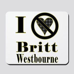 I Hate Britt Westbourne Mousepad