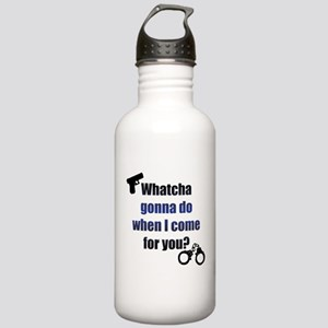 Whatcha gonna do? Water Bottle