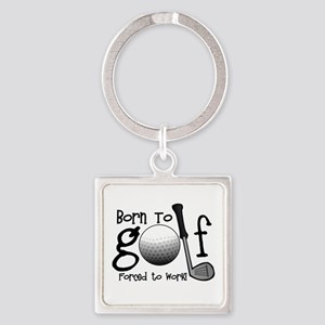 Born to Golf, Forced to Work Keychains