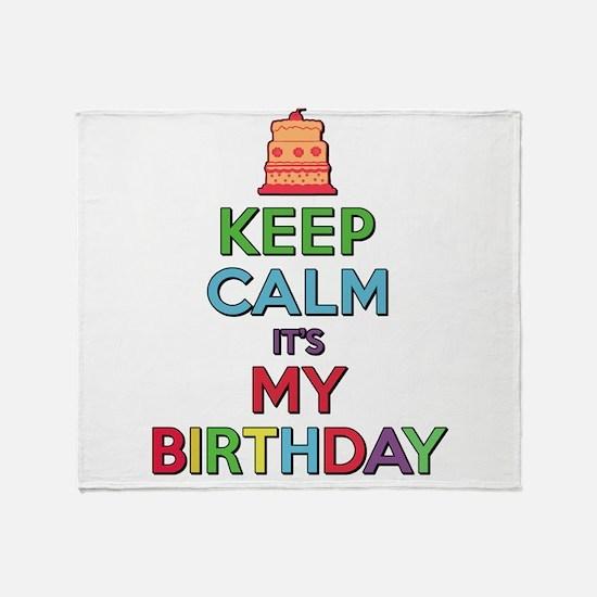 Keep Calm Its My Birthday Throw Blanket