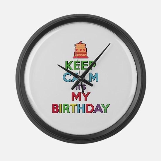 Keep Calm Its My Birthday Large Wall Clock