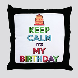 Keep Calm Its My Birthday Throw Pillow