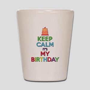 Keep Calm Its My Birthday Shot Glass