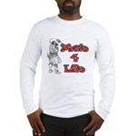 Pirate For Life Long Sleeve T-Shirt
