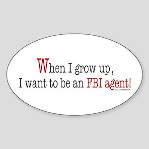 ... an FBI agent! Oval Sticker