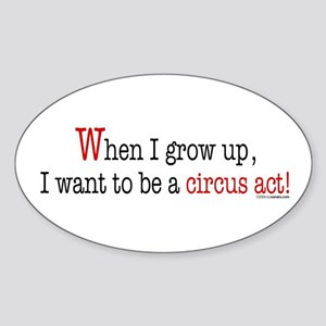 ... a circus act Oval Sticker