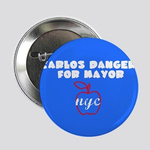 "Carlos Danger For Mayor 2.25"" Button"