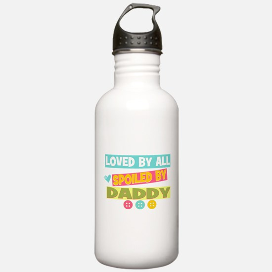 Spoiled By Daddy Water Bottle