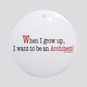 ... an Architect! Ornament (Round)