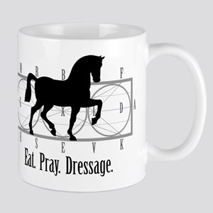 Eat. Pray. Dressage. Mug