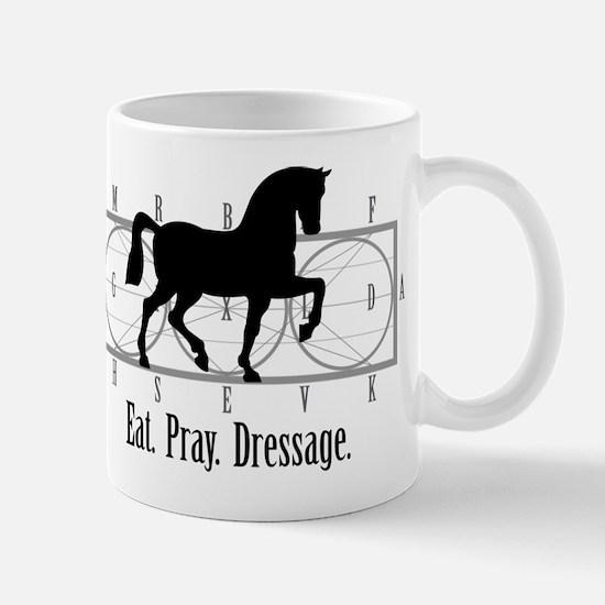 Eat. Pray. Dressage. Mug