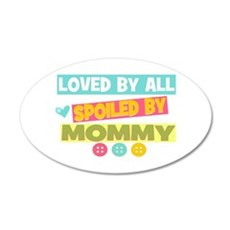 Spoiled by Mommy Wall Decal