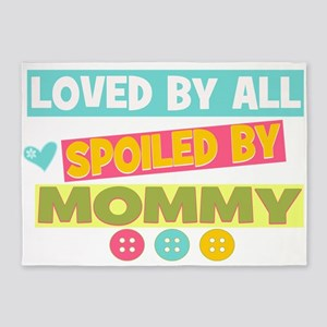 Spoiled by Mommy 5'x7'Area Rug