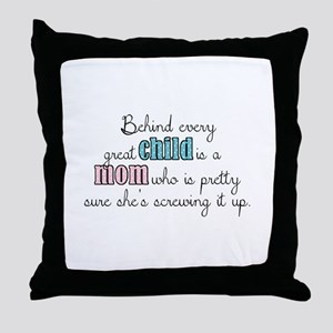 Behind every great child is a mom... Throw Pillow
