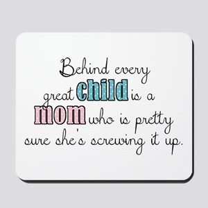 Behind every great child is a mom... Mousepad