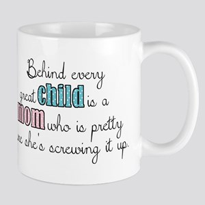 Behind every great child is a mom... Mug