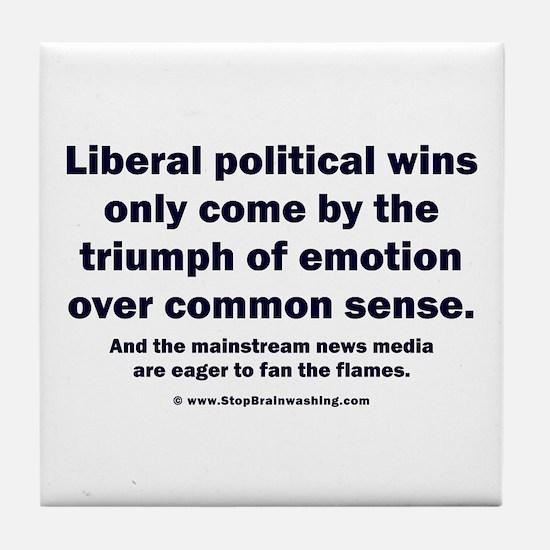 No Sense Liberals Tile Coaster