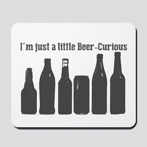 I'm just a little Beer-Curios Mousepad