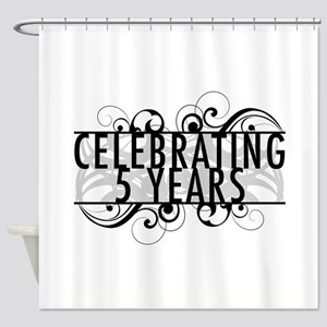Celebrating 5 Years Shower Curtain
