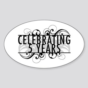Celebrating 5 Years Sticker (Oval)