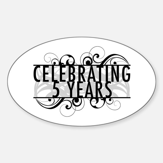 Celebrating 5 Years Sticker (Oval)