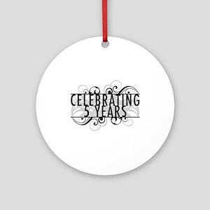 Celebrating 5 Years Ornament (Round)