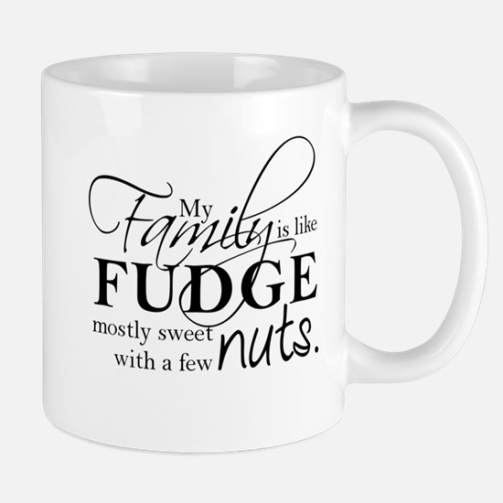 My family is like fudge... Mug