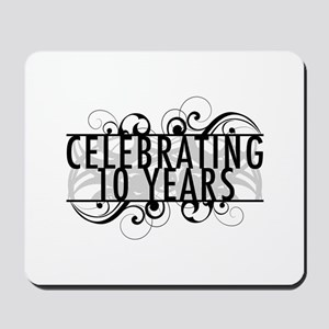 Celebrating 10 Years Mousepad