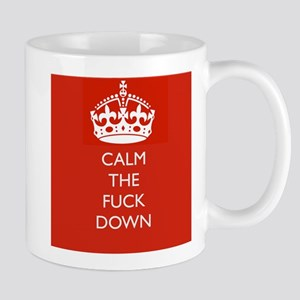 Calm The fuck Down (Keep Calm) Mug
