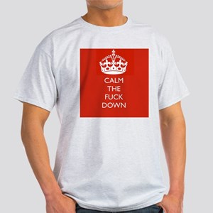 Calm The fuck Down (Keep Calm) T-Shirt