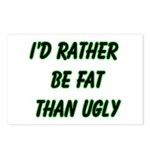 I'd rather be fat than ugly Postcards (Package of