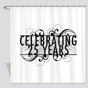Celebrating 25 Years Shower Curtain