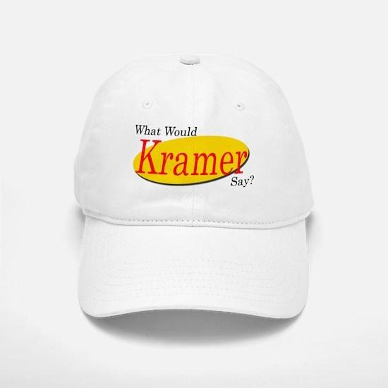 What Would Kramer Say? Baseball Baseball Cap