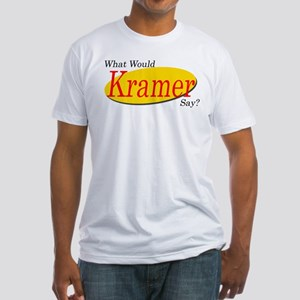 What Would Kramer Say? Fitted T-Shirt
