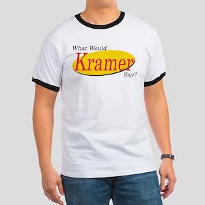 What Would Kramer Say? Ringer T