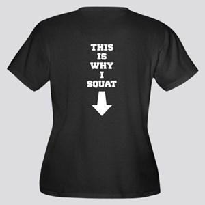 This Is Why I Squat Plus Size T-Shirt