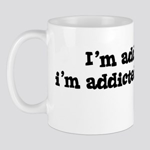 I'm Addicted to i'm addicted  Mug