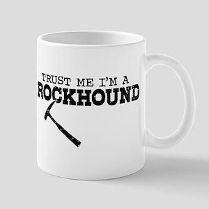 Trust Me I'm A Rockhound Mug
