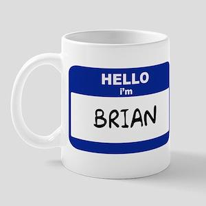 Hello I'm BRIAN Mug