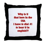 Press 1 to hear it in english  Throw Pillow