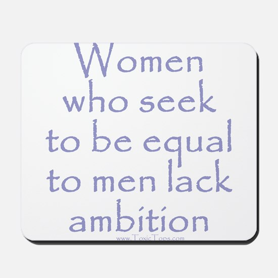 Women Who Seek To Be Equal to Mousepad