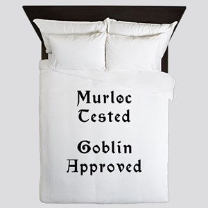 Murloc Tested, Goblin Approved Queen Duvet